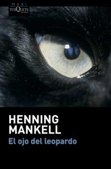 Libros descargando ipad EL OJO DEL LEOPARDO PDB MOBI de HENNING MANKELL