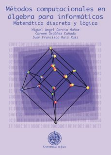 Geekmag.es Metodos Computacionales En Algebra Para Informaticos Matematica D Iscreta Y Logica Image