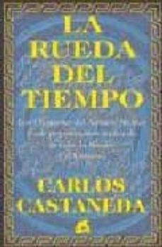 Inmaswan.es La Rueda Del Tiempo: Los Chamanes Del Antiguo Mexico Y Sus Pensam Ientos Acerca De La Vida, La Muerte Y El Universo Image