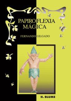 Descargas de libros de audio gratis en el Reino Unido PAPIROFLEXIA MAGICA de FERNANDO GILGADO GOMEZ MOBI FB2 9788489840560 (Spanish Edition)