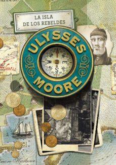 la isla de los rebeldes (serie ulysses moore 16) (ebook)-pierdomenico baccalario-9788490435960