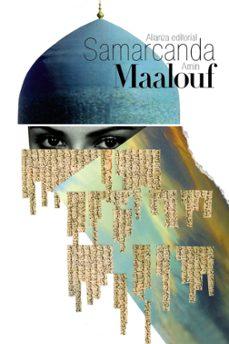 Descargar archivo ebook gratis SAMARCANDA 9788491041160 de AMIN MAALOUF
