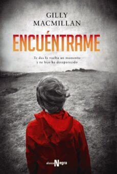 Descargas gratuitas de libros pdf ENCUÉNTRAME 9788491042860 de GILLY MACMILLAN CHM PDB (Literatura española)