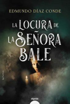 Asdmolveno.it La Locura De La Señora Bale (Premio Ateneo Joven De Sevilla) Image