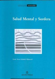 Descargar ebooks epub para móvil SALUD MENTAL Y SORDERA in Spanish PDF CHM 9788492387960 de TERESA ORIHUELA VILLAMERIEL