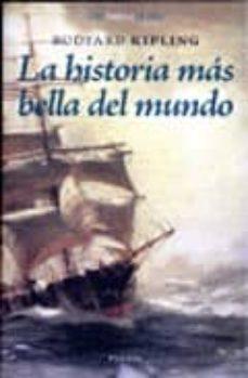 Descargar libros gratis kindle fire LA HISTORIA MAS BELLA DEL MUNDO (POSIBILIDADES DE SER A TRAVES DE L ARTE) PDF 9788492491360 de RUDYARD KIPLING