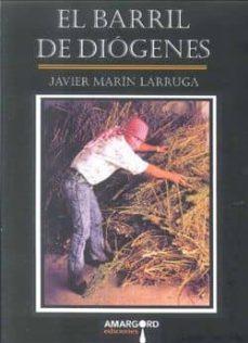 Descargar libros gratis kindle fire EL BARRIL DE DIOGENES (Spanish Edition) 9788492560660 de JAVIER MARIN LARRUGA