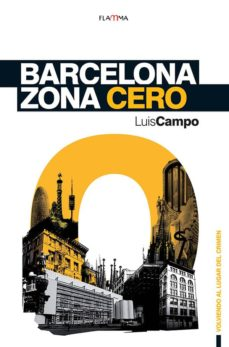 barcelona zona cero-manuel campo vidal-luis campo vidal-9788492872060