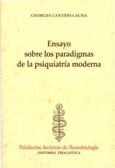 ensayo sobre los paradigmas de la psiquiatria moderna-georges lanteri-larura-9788493091460