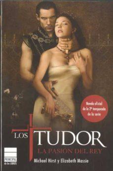 los tudor: la pasion del rey-elizabeth massie-michael hirst-9788493831660