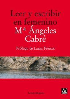 leer y escribir en femenino-m angeles cabre-9788493959760