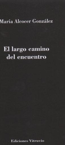 Descargar libro de texto japonés EL LARGO CAMINO DEL ENCUENTRO de MARIA ALCOCER GONZALEZ 9788494146060