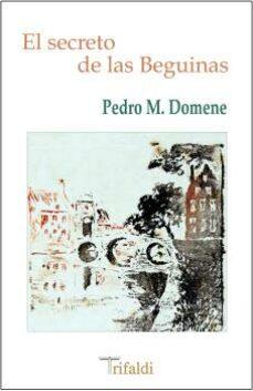 Gratis para descargar libros electrónicos en pdf. EL SECRETO DE LAS BEGUINAS FB2 de PEDRO M. DOMENE