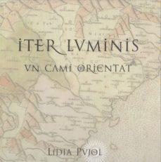 (pe) iter luminis: un cami orientat (libro-disco)-lidia pujol-9788494487460