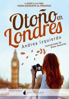 Descargar libros completos gratis OTOÑO EN LONDRES de ANDREA IZQUIERDO en español PDF MOBI 9788494527760