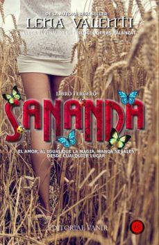 Descargas de libros gratis kindle SANANDA III (LAS HERMANAS BALANZAT 3) de LENA VALENTI 9788494547560 ePub MOBI PDF