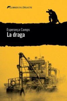 Libros en formato epub descargar LA DRAGA (Spanish Edition) de ESPERANÇA CAMPS