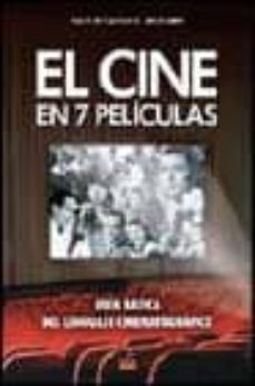 Milanostoriadiunarinascita.it El Cine En 7 Peliculas: Guia Basica Del Lenguaje Cinematografico Image