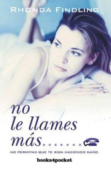 Followusmedia.es No Le Llames Mas: No Permitas Que Te Siga Haciendo Daño Image