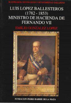luis lópez ballesteros (1782-1853) (ebook)-emilio gonzález lópez-9788497521260
