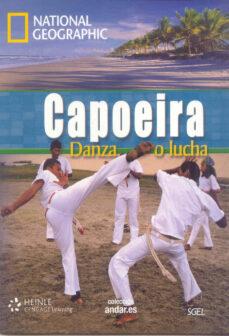 Descargas gratuitas de podcast de libros NATIONAL GEOGRAPHIC CAPOEIRA DANZA O LUCHA (INCLUYE DVD) in Spanish de  9788497785860 MOBI RTF iBook