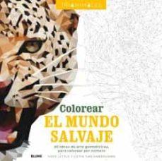 Amazon libros descargas gratuitas COLOREAR EL MUNDO SALVAJE (TRIANIMALES): 60 OBRAS DE ARTE GEOMETRICAS, PARA COLOREAR POR NUMERO de   9788498019360