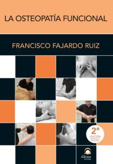 Descarga gratuita de libros de texto en francés. LAS OSTEOPATÍA FUNCIONAL 2ª EDICIÓN de FRANCISCO FAJARDO RUIZ (Literatura española) PDB