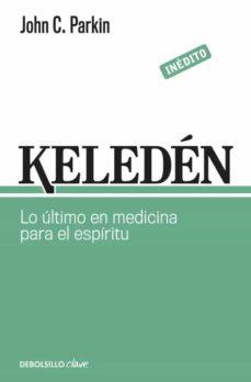 keleden: lo ultimo en medicina para el espiritu-john c. parkin-9788499893860