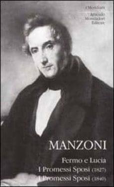 fermo e lucia: i promessi sposi (1827); i promessi sposi (1840)-alessandro manzoni-9788804504160