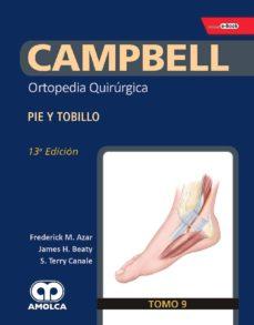 Descargar pdfs de libros de texto gratis. CAMPBELL ORTOPEDIA QUIRURGICA (TOMO 9): PIE Y TOBILLO + E-BOOK