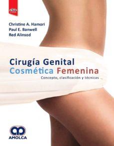 Descargar ebook desde google book como pdf CIRUGIA GENITAL COSMETICA FEMENINA: CONCEPTOS, CLASIFICACION Y TECNICAS + E-BOOK Y VIDEOS 9789806574960 in Spanish de CHRISTINE A. HAMORI, PAUL E. BANWELL