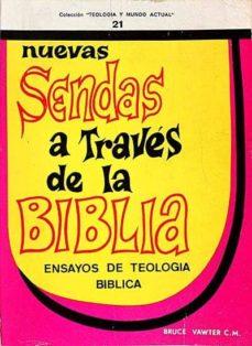 Valentifaineros20015.es Nuevas Sendas A Través De La Biblia. Ensayos De Teología Bíblica Image