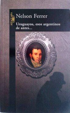 Emprende2020.es Uruguayos, Esos Argentinos De Antes... Image