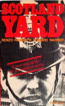 SCOTLAND YARD - EDWARD WARNER, RENZO ROSSOTTI |