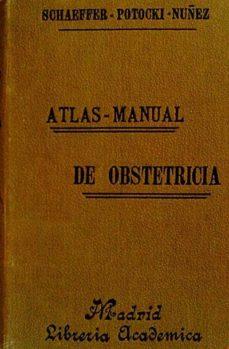 ATLAS-MANUAL DE OBSTETRICIA CLÍNICA Y TERAPÉUTICA - SCHAEFFER-POTOCKI-NÚÑEZ | Triangledh.org