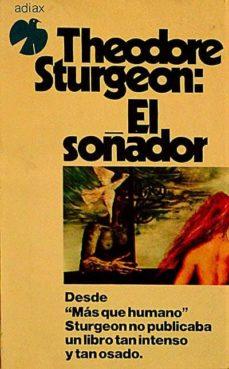 EL SOÑADOR Y OTROS RELATOS - THEODORE STURGEON | Adahalicante.org