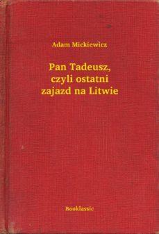 Pan Tadeusz Czyli Ostatni Zajazd Na Litwie Ebook Adam