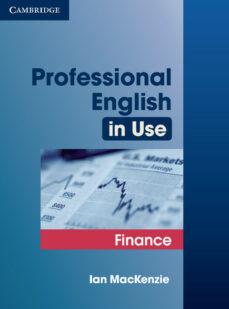 Descargar ebook en ingles PROFESSIONAL ENGLISH IN USE. FINANCE de IAN MACKENZIE 9780521616270