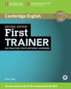 Descarga gratuita de libros de audio con texto. FIRST TRAINER SIX PRACTICE TESTS WITHOUT ANSWERS WITH AUDIO SECOND EDITION