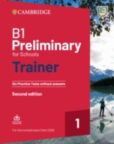 Descargar libros electrónicos gratis en pdf rapidshare B1 PRELIMINARY FOR SCHOOLS TRAINER 1 (FOR THE REVISED EXAM FROM 2020) 2ND EDITION W/O ANSWERS W/ AUDIO CHM PDF iBook (Spanish Edition) de
