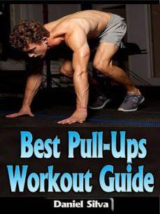 best pull-ups workout guide (ebook)-daniel silva-9781304182470