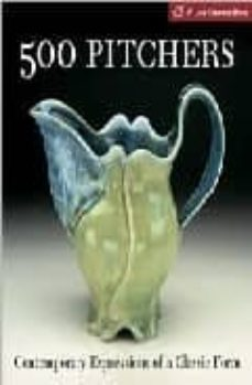 500 pitchers: contemporary expressions of a classic form-suzanne tourtillott-9781579906870
