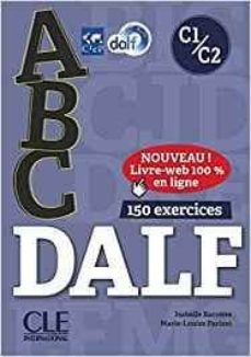 Descargar ABC DALF - NIVEAU C1/C2 - LIVRE + CD + ENTRAINEMENT EN LIGNE gratis pdf - leer online