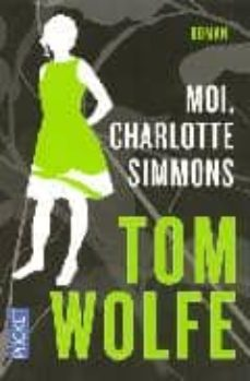 MOI CHARLOTTE SIMMONS - TOM WOLFE | Triangledh.org