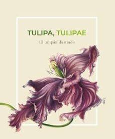 tulipa tulipae: el tulipán ilustrado (ebook)-esther garcía guillén-9788400103170