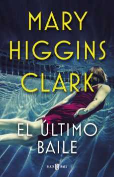 el ultimo baile-mary higgins clark-9788401021770