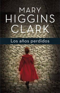 los años perdidos (ebook)-mary higgins clark-9788401354670