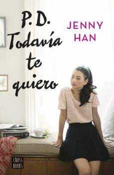 Los libros más vendidos de descarga gratuita P.D. TODAVIA TE QUIERO  (Literatura española) de JENNY HAN 9788408155270
