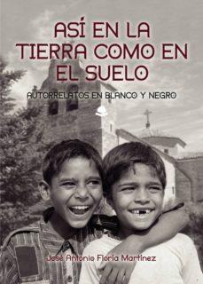 Descargar notas de libro gratis ASÍ EN LA TIERRA COMO EN EL SUELO  9788413316970