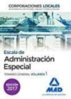 escala de administración especial. corporaciones locales. temario general volumen 1-9788414205570